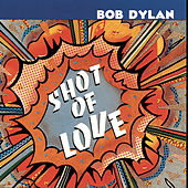 Play & Download Shot Of Love by Bob Dylan | Napster