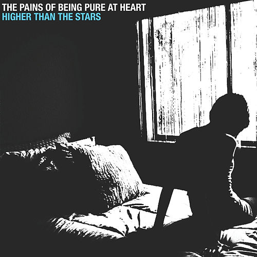 Higher Than the Stars by The Pains of Being Pure at Heart