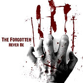 Never Be by The Forgotten