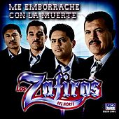 Play & Download Me Emborrache Con La Muerte by Los Zafiros del Norte | Napster