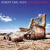 Play & Download The Rose Hotel by Robert Earl Keen | Napster