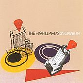 Snowbug by The High Llamas