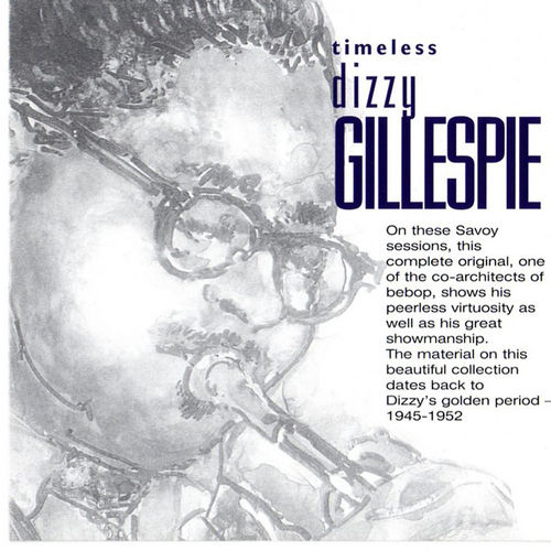 Play & Download Timeless: Dizzy Gillespie by Dizzy Gillespie | Napster