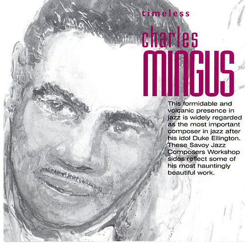 Play & Download Timeless: Charles Mingus by Charles Mingus | Napster