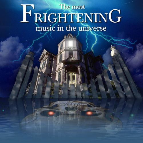 Play & Download The Most Frightening Music in the Universe by Various Artists | Napster