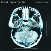 Dear Agony by Breaking Benjamin