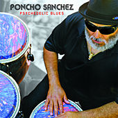 Play & Download Psychedelic Blues by Poncho Sanchez | Napster