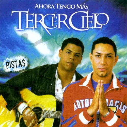 Ahora Tengo Mas-Pistas Originales by Tercer Cielo