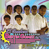 Play & Download El Condesa De Bertin Gomez Jr Y Sus Exitos by El Condesa De Bertin Gomez Jr | Napster
