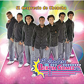 Play & Download El Desprecio De Chencha by El Condesa De Bertin Gomez Jr | Napster