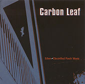 Play & Download Ether-Electrified Porch Music by Carbon Leaf | Napster