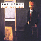 Short Man's Room by Joe Henry