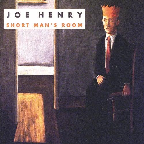 Joe Henry Short Man S Room