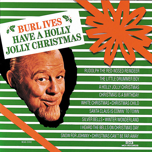 Play & Download Have A Holly Jolly Christmas by Burl Ives | Napster