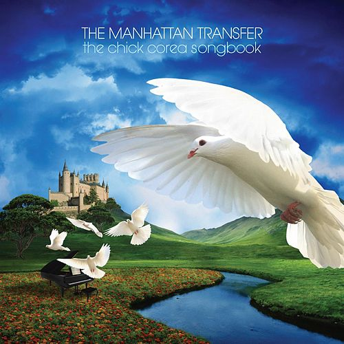 The Chick Corea Songbook by The Manhattan Transfer