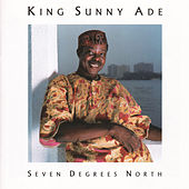 Play & Download Seven Degrees North by King Sunny Ade | Napster