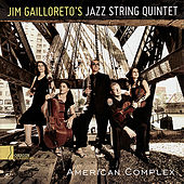 American Complex by Jim Gailloreto's Jazz String Quartet
