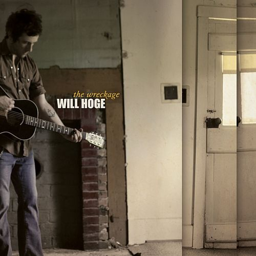 The Wreckage by Will Hoge
