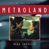 Play & Download Music And Songs From The Film Metroland - Featuring Original Compositions From Mark Knopfler by Various Artists | Napster