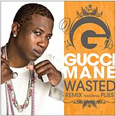 Play & Download Wasted [feat. Plies] [Remix] by Gucci Mane | Napster