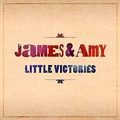 Play & Download Little Victories by James & Amy | Napster