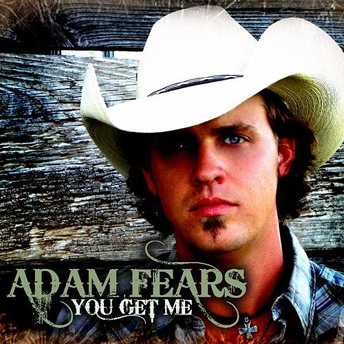 Play & Download You Get Me by Adam Fears | Napster