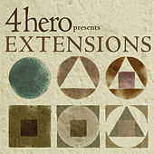 Play & Download 4hero presents EXTENSIONS by Various Artists | Napster
