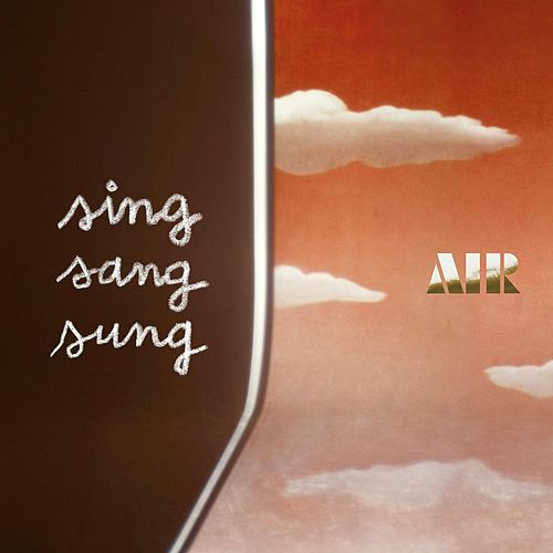Play & Download Sing Sang Sung by Air | Napster