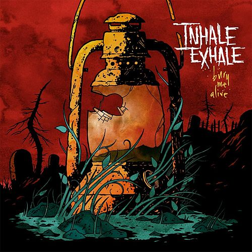 Play & Download Bury Me Alive by Inhale Exhale | Napster