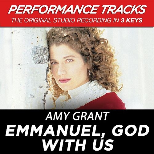 Play & Download Emmanuel, God With Us (Premiere Performance Plus Track) by Amy Grant | Napster