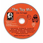 The Toy Mix by Joe Scruggs