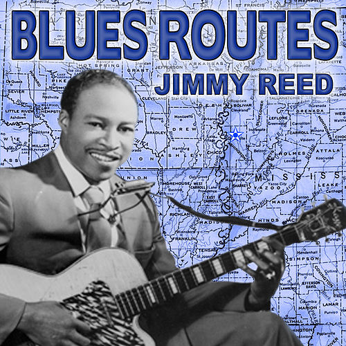 Blues Routes Jimmy Reed by Jimmy Reed