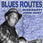 Blues Routes Mississippi John Hurt by Mississippi John Hurt
