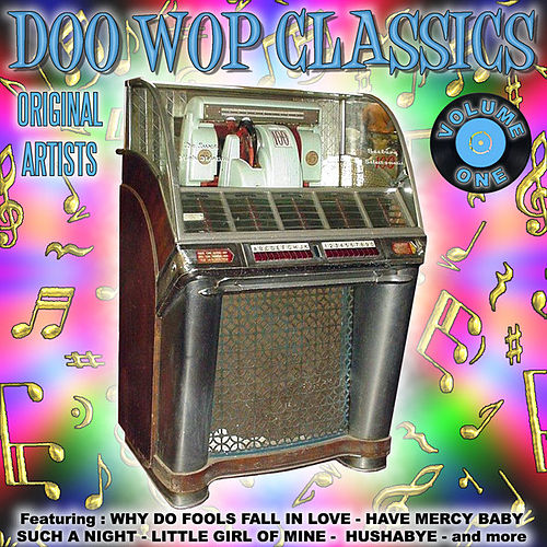 Doo Wop Classics Vol. 1 by Various Artists