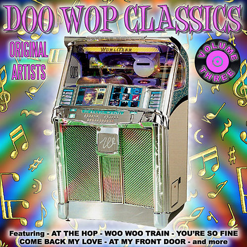 Play & Download Doo Wop Classics Vol. 3 by Various Artists | Napster