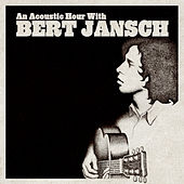 An Acoustic Hour With Bert Jansch by Bert Jansch