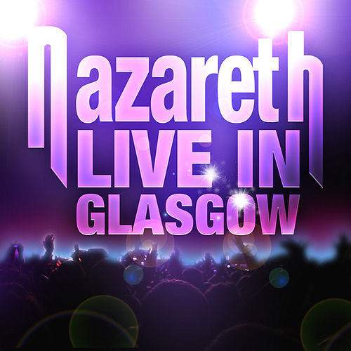 Play & Download Live in Glasgow by Nazareth | Napster