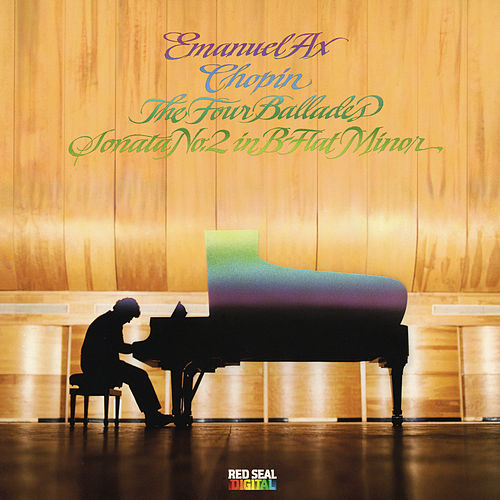 Play & Download Chopin: Ballades Nos. 1-4 and Sonata No. 2 in B-Flat Minor, Op. 35 'Funeral March' by Emanuel Ax | Napster