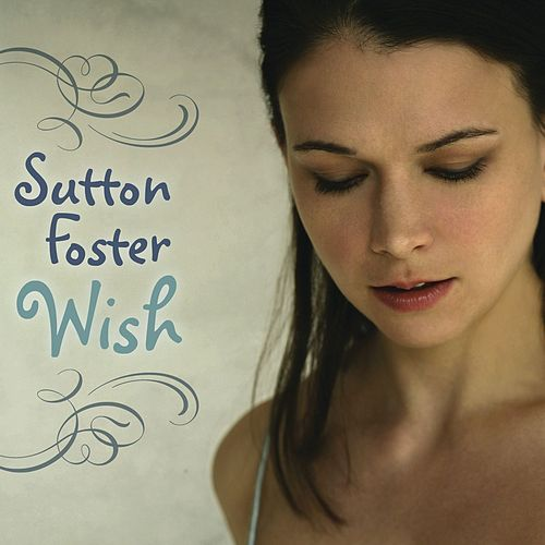 Play & Download Wish by Sutton Foster | Napster