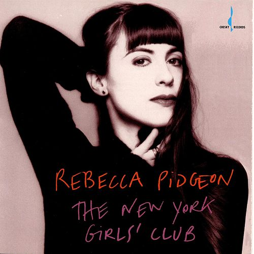 Play & Download The New York Girls' Club by Rebecca Pidgeon | Napster