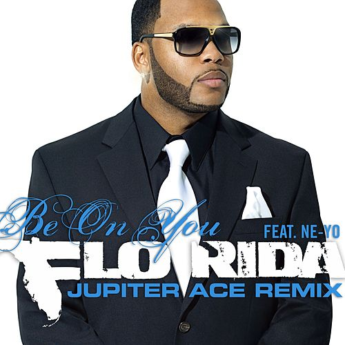 Be On You [feat. Ne-Yo] by Flo Rida