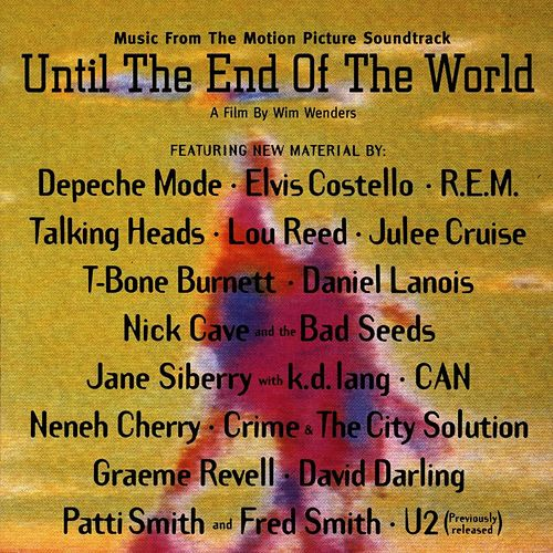 Play & Download Music From The Motion Picture Soundtrack Until The End Of The World by Various Artists | Napster