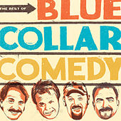 Play & Download The Best Of Blue Collar Comedy by Various Artists | Napster