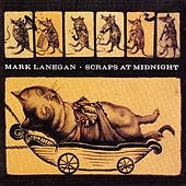 Scraps at Midnight by Mark Lanegan