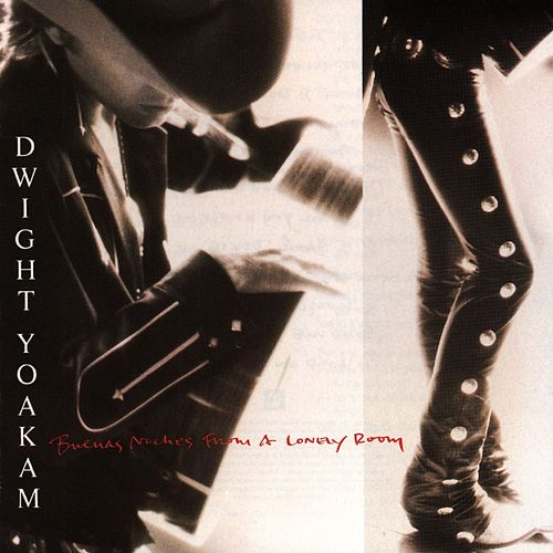 Play & Download Buenas Noches From A Lonely Room by Dwight Yoakam | Napster