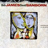 Play & Download Double Vision by Bob James and David Sanborn | Napster