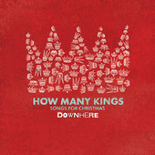 How Many Kings: Songs For Christmas by Downhere