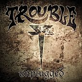 Play & Download Unplugged by Trouble | Napster