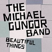 Play & Download Beautiful Things - Single by The Michael Gungor Band | Napster