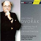 Play & Download Dvořák: Symphony No. 9 from the New World & Carnival Overture by Radio-Sinfonieorchester Stuttgart des SWR | Napster
